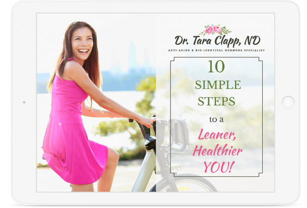 10 Simple Steps to a Leaner, Healthier You! Freebie eBook by Dr. Tara Clapp, ND