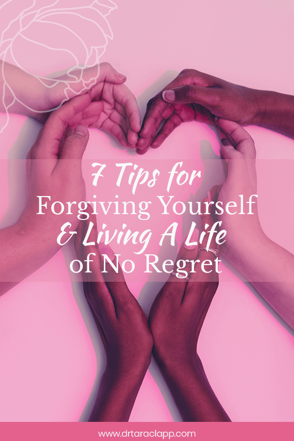 7 Tips for Forgiving Yourself and Living a Life of No Regrets - Article by Dr. Tara Clapp, ND - hands gathered together in the shape of a heart